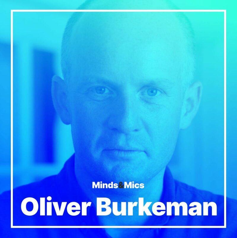 Oliver Burkeman Minds and Mics Nick Wignall